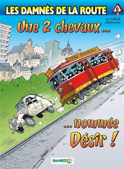 Les Damnés de la route - Une 2 CV nommée désir