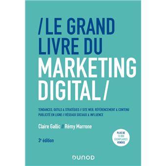 Le Grand Livre du Marketing digital - 2e éd. - Prix de l'Académie des Sciences Commerciales - 2019