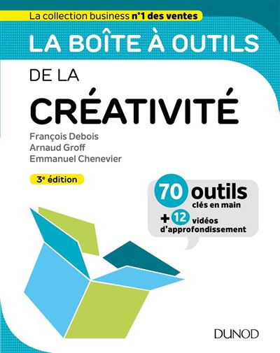La boîte à outils de la créativité - 3ed - 9782100792399 - 14,99 €