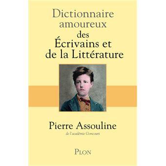 Dictionnaire amoureux des écrivains et de la littérature