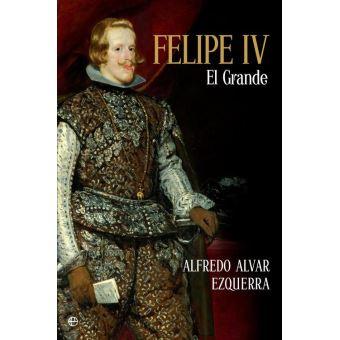 Felipe IV El grande - ePub - Alfredo Alvar Ezquerra - Achat ebook | fnac