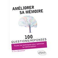 Développer et optimiser sa mémoire en 100 questions-réponses