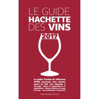 guide hachette des vins 2017 edition 2017 broch collectif achat livre achat prix fnac. Black Bedroom Furniture Sets. Home Design Ideas