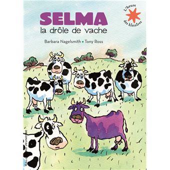 Selma La Drole De Vache Poche Barbara Nagelsmith Catherine Gibert Tony Ross Achat Livre Fnac