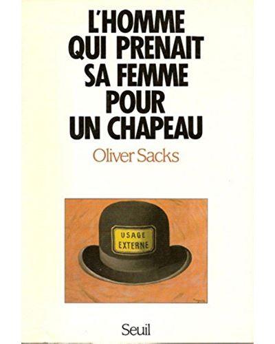 Lhomme Qui Prenait Sa Femme Pour Un Chapeau