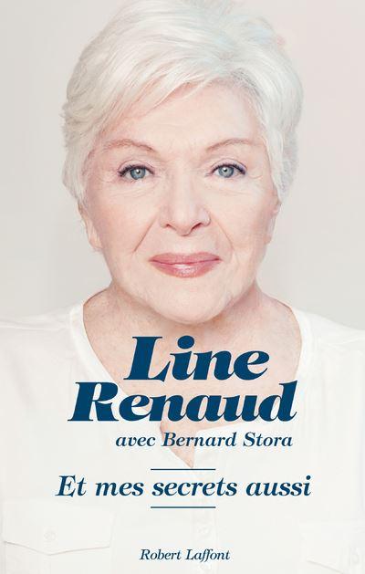 Et mes secrets aussi - Line Renaud (Auteur), Bernard Stora (Auteur)