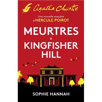 Meurtres à Kingfisher Hill Une nouvelle enquête d'Hercule Poirot - Dernier  livre de Sophie Hannah - Précommande & date de sortie | fnac