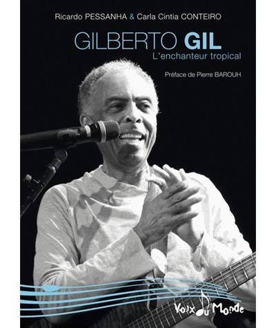 Gilberto Gil, l'enchanteur tropical