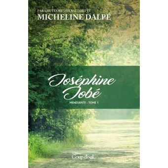 Micheline Dalpé - Joséphine Jobé Mendiante [ Tome 1 & 2-]