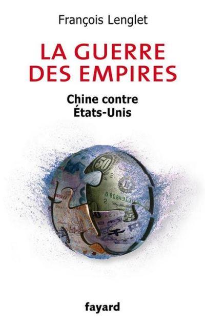 La guerre des empires - Chine contre États-Unis - 9782213661094 - 11,99 €