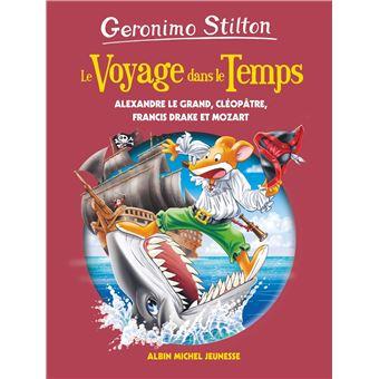 Voyage Dans Le Temps Alexandre Le Grand Cleopatre Francis Drake Et Mozart Tome 9 Le Voyage Dans Le Temps