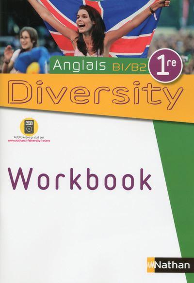 Diversity 1ère Anglais B1/B2 Workbook 2015