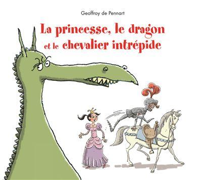 La princesse le dragon et le chevalier intrepide (ne)