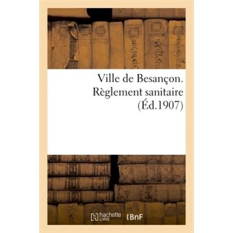 Ville de Besançon. Règlement sanitaire