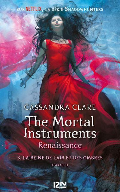 The Mortal Instruments, renaissance - tome 3 - La reine de l'air et des ombres, partie 1 - 9782823806762 - 11,99 €