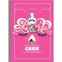 Geek and pastry, Gastronogeek