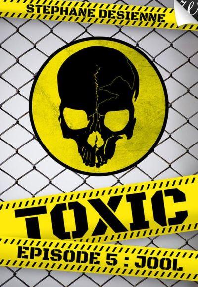 Toxic Tome 5 - Jool - De Desienne Stéphane