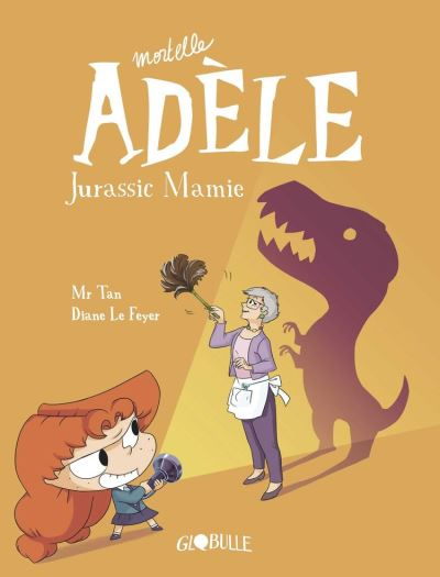 Mortelle Adèle, Tome 16 - Jurassic Mamie - 9791027605248 - 6,99 €