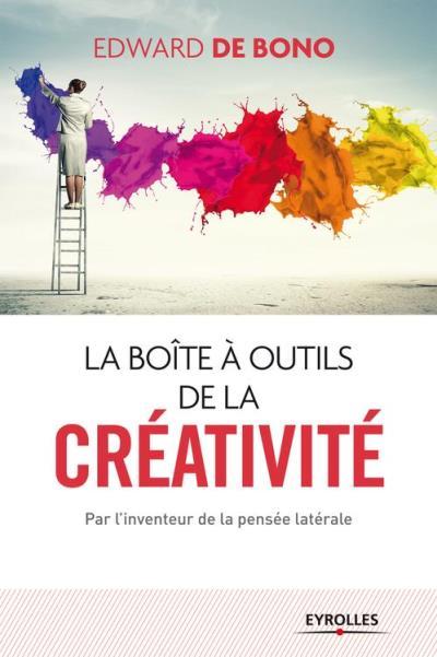 La boite à outils de la créativité - Par l'inventeur de la pensée latérale - 9782212231830 - 19,99 €