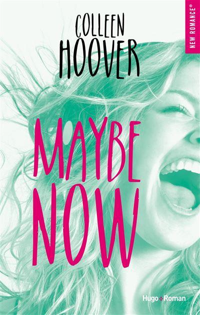 Maybe now - Dernier livre de Colleen Hoover - Précommande & date ...