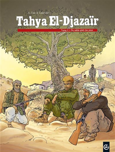 Tahya El Djazair - volume 2 - Du sable plein les yeux