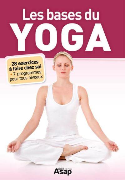 Les bases du Yoga. ASAP