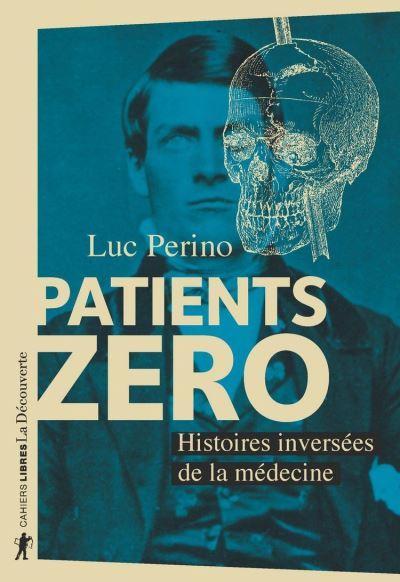 Patients zéro - Histoires inversées de la médecine - 9782348058714 - 12,99 €