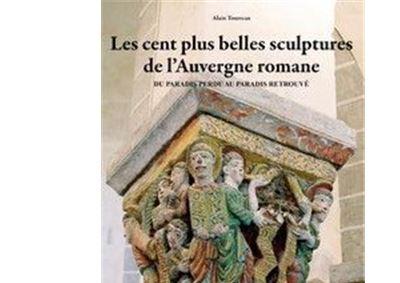 Les cent plus belles sculptures de l'Auvergne romane