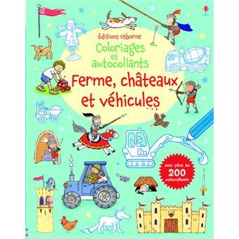 Ferme, châteaux et véhicules - Coloriages et autocollants