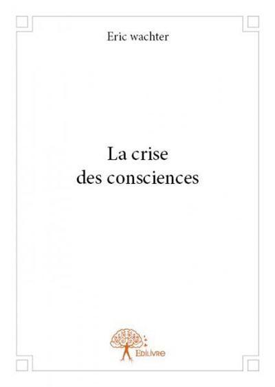 La crise des consciences