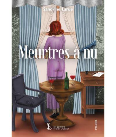 Meurtres à nu - broché - Sandrine Larue - Achat Livre   fnac