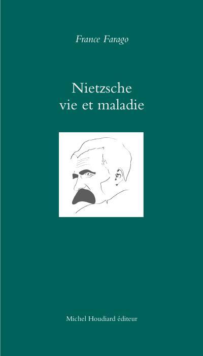 Nietzsche, vie et maladie