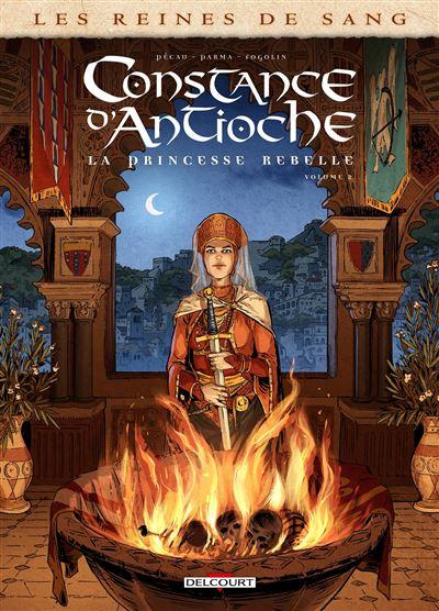 Les Reines de sang - Constance d'Antioche, la Princesse rebelle