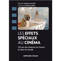 Les effets spéciaux au cinéma - 120 ans de créations en France et dans le monde