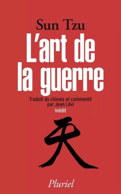 L'art de la guerre - Traduit et commenté du chinois par Jean Lévi - Inédit - 9782818504734 - 5,49 €