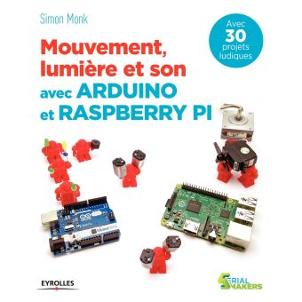 Mouvement, lumière et son avec Arduino et Raspberry Pi