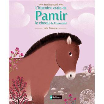 L'histoire vraie de Pamir, le cheval de Prjewalski