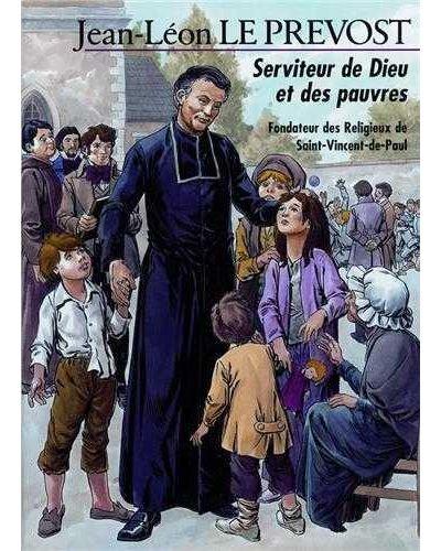 Jean-Léon le Prévost, serviteur de Dieu et des pauvres