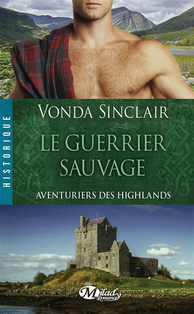 Aventuriers des Highlands, T1 : Le Guerrier sauvage