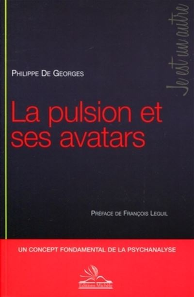 La pulsion et ses avatars