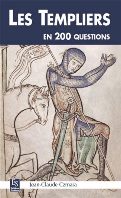 Les Templiers en 200 questions