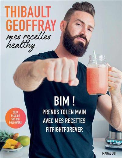 Mes recettes healthy - BIM ! Prends toi en main avec mes recettes fitfightforever - 9782501140102 - 10,99 €