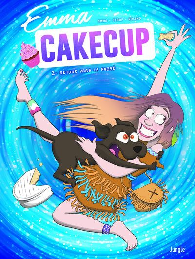 Emma Cakecup - tome 2 Retour vers le passé