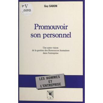Promouvoir Son Personnel Broche Guy Sabon Achat Livre Ou Ebook