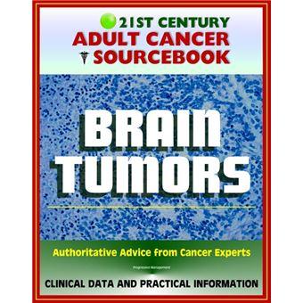 21st Century Adult Cancer Sourcebook: Adult Brain Tumors - Primary  Malignant Tumors, Glioma, Astrocytoma, Meningioma, Oligodendroglioma,  Ependymoma,