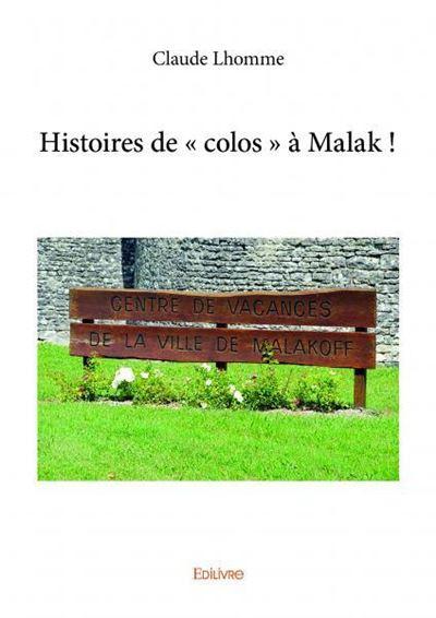 Histoires de colos à Malak !