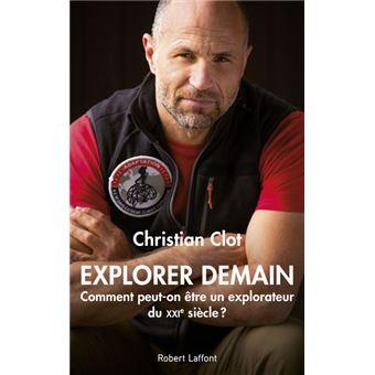 Explorer demain - Comment peut-on être un explorateur du XXIe siècle ?