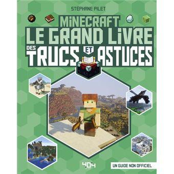 Minecraft Minecraft Le Grand Livre Des Trucs Et Astuces