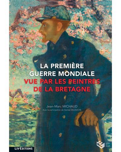 La Première Guerre mondiale vue par les peintres de la Bretagne