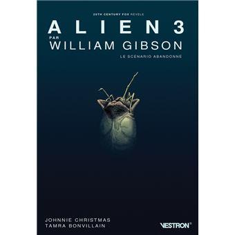 AlienAlien 3 par William Gibson, le scénario abandonné